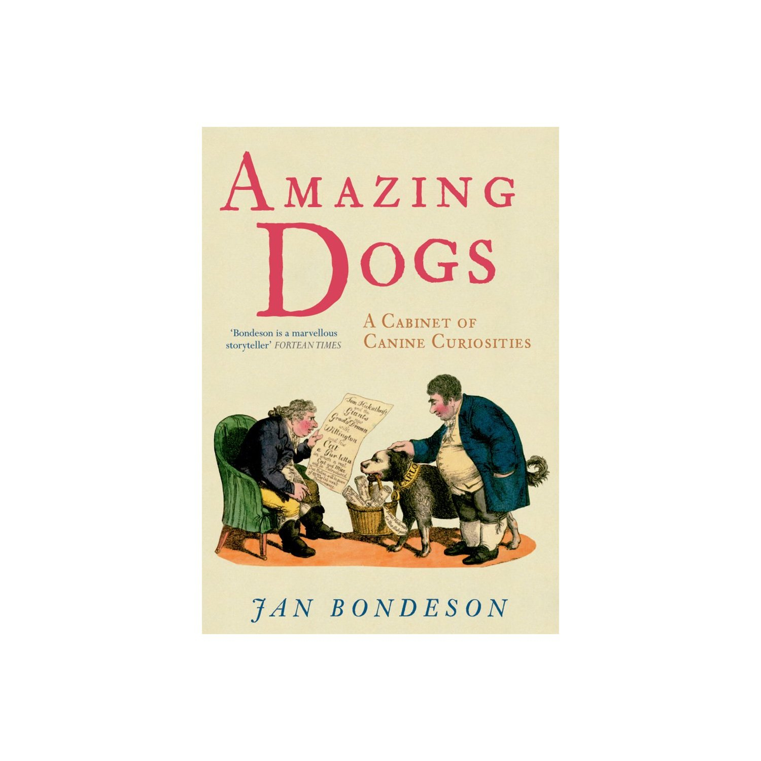 Canine Culture talks with noted author Jan Bondeson of Amazing Dogs: A Cabinet of Canine Curiosities, and shares some very fascinating stories.